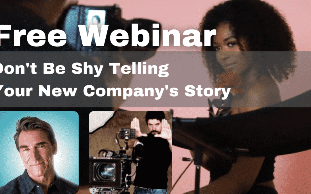 """Watch """"Don't Be Shy Telling Your New Company's Story"""
