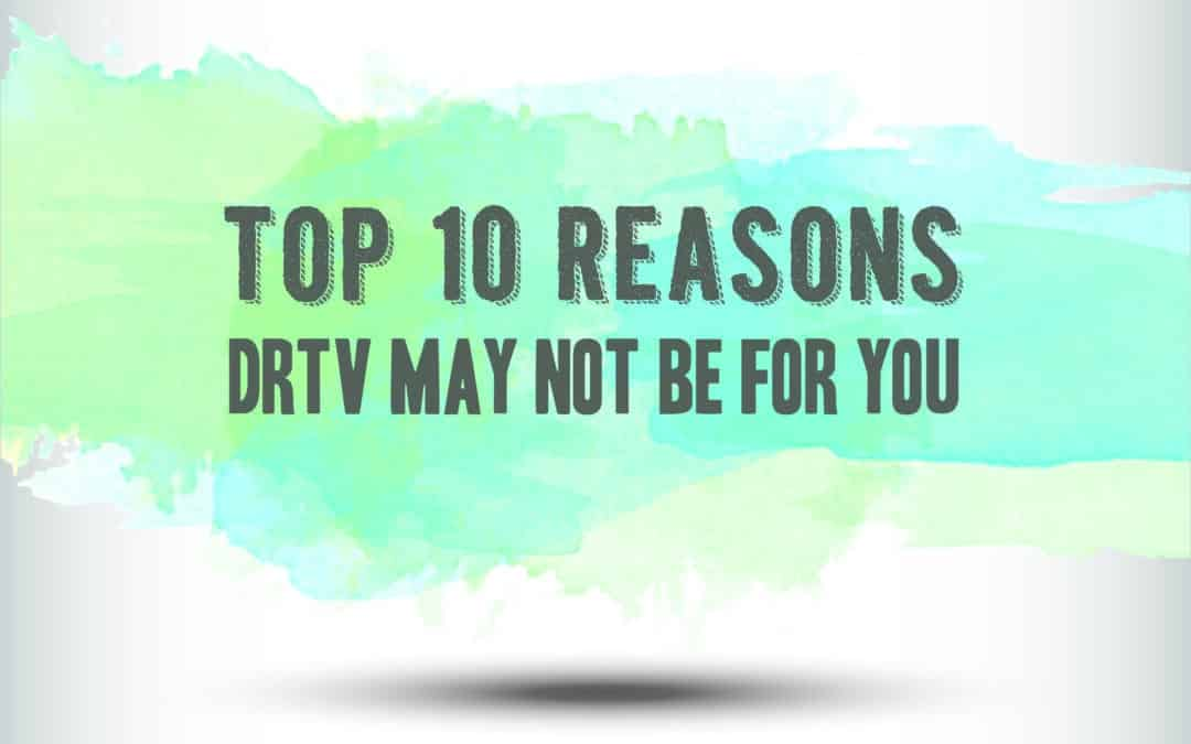 The Truth Is, DRTV May Not Be For You.