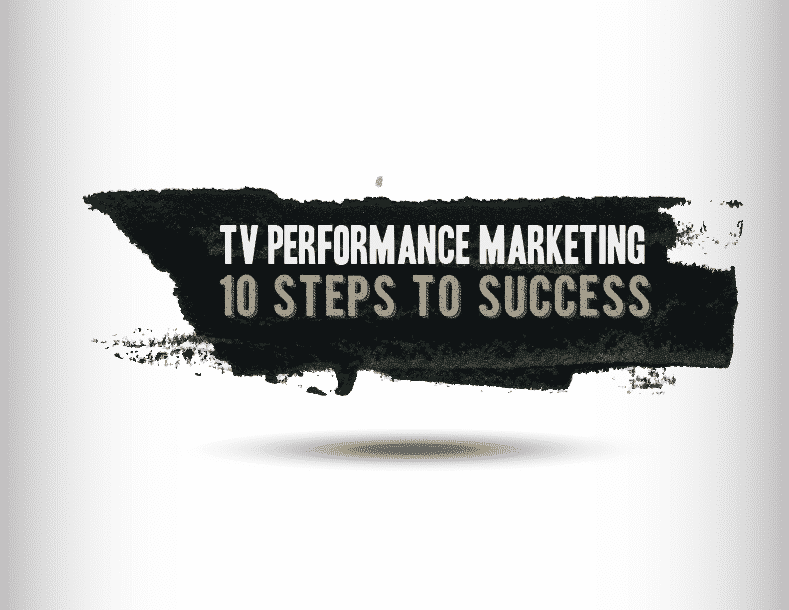 "TV Performance Marketing ""10-Steps to Success"" Checklist"