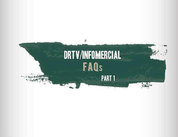 DRTV & INFOMERCIAL FAQ's – PART 1