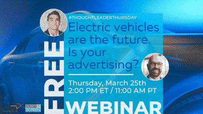 """Brands Like Tesla, GM and Polestar Need to Watch Our Webinar """"Electric Vehicles Are the Future. Is Your Advertising?"""""""