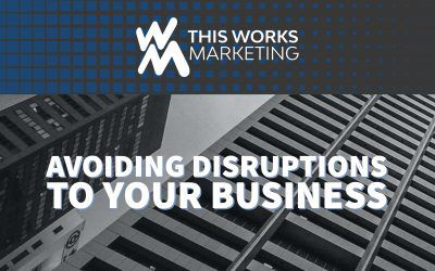 How to Avoid Disruptions to Your Business