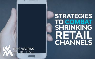Strategies to Combat Shrinking Retail Channels