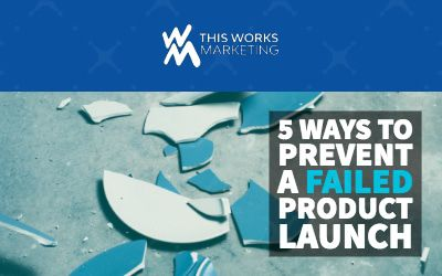 5 Ways to Prevent a Failed Product Launch