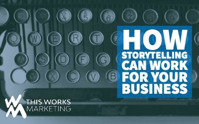How Storytelling Can Work For YOUR Business