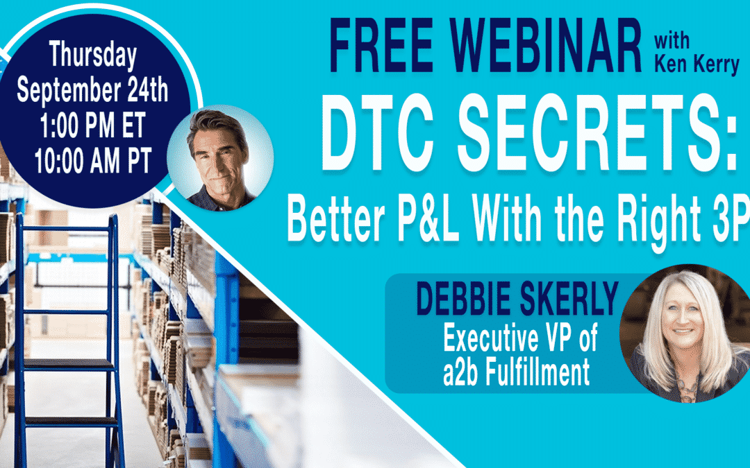 Watch the Thought Leader Thursday Webinar — DTC Secrets: Better P&L With the Right 3PL