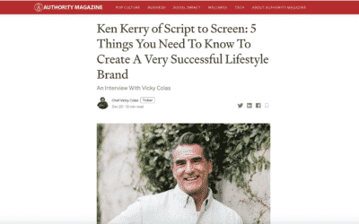 Ken Kerry of Script to Screen: 5 Things You Need To Know To Create A Very Successful Lifestyle Brand