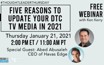 Webinar Alert: Register for Five Reasons to Update Your DTC TV Media in 2021
