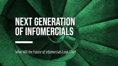 Next Generation of Infomercials